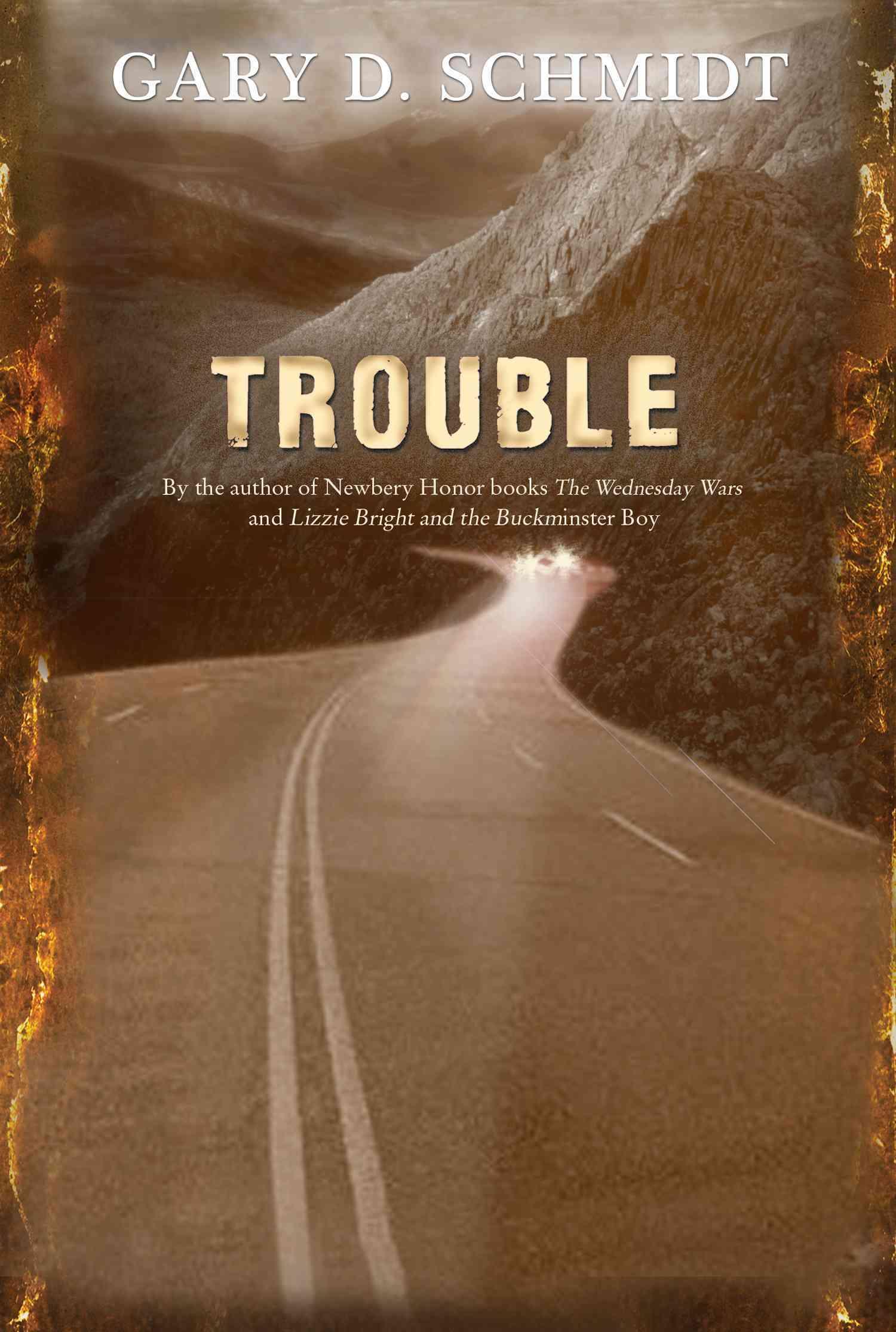 Trouble By Schmidt, Gary D.