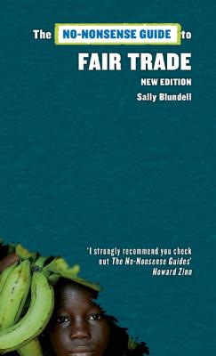 The No-Nonsense Guide to Fair Trade By Blundell, Sally